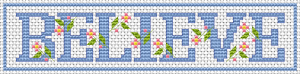 "Believe well and have well.Bookmark cross stitch pattern with the text:""Believe"""