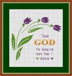 "Give thanks to the Lord for loving us.The text:""Thank GOD for loving me more than I deserve"" is combined with a bunch of flowers,stylized tulips and small hearts."