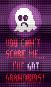 Funny cross stitch pattern dedicated to the cool grandmas with the text:You can't scare me ... I've got grandkids!