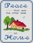 Peace - that was the other name for Home .An easy to do cross stitch pattern suitable for beginners.