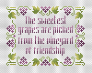 """The sweetest grapes are picked from the vineyard of friendship."" French proverb"