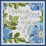 I believe God will make a way.Floral cross stitch pattern.