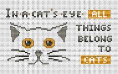 """In a cat's eye, all things belong to cats""  English Proverb.This pattern contains full stitches and backstitches."